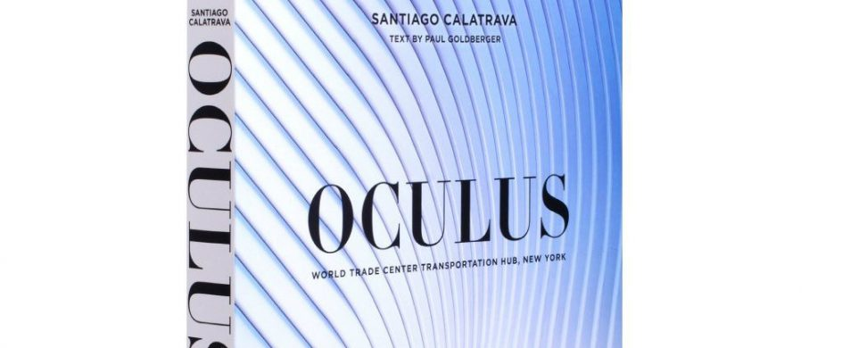 Santiago Calatrava: Oculus Book By Paul Goldberger santiago calatrava Santiago Calatrava: Oculus Book By Paul Goldberger santiago calatrava oculus book paul goldberger 1 1 944x390